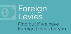 Foreign Levies - Find out if we have Foreign Levies for you